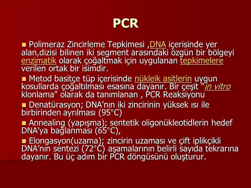 PCR Polimeraz Zincirleme Tepkimesi,DNA içerisinde yer alan,dizisi bilinen iki segment arasındaki özgün bir bölgeyi enzimatik olarak çoğaltmak için uyg