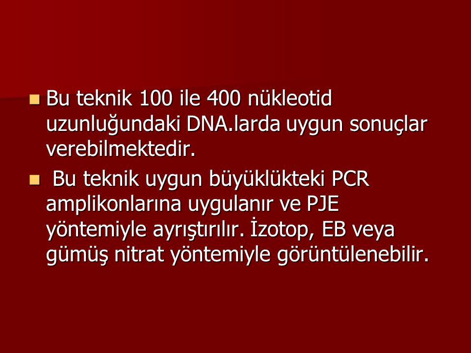 Bu teknik 100 ile 400 nükleotid uzunluğundaki DNA.larda uygun sonuçlar verebilmektedir. Bu teknik 100 ile 400 nükleotid uzunluğundaki DNA.larda uygun