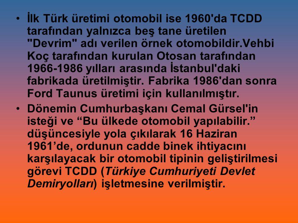 İlk Türk üretimi otomobil ise 1960'da TCDD tarafından yalnızca beş tane üretilen