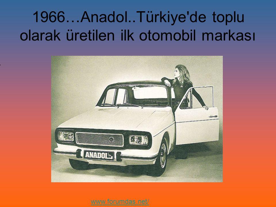 1966…Anadol..Türkiye'de toplu olarak üretilen ilk otomobil markası www.forumdas.net/