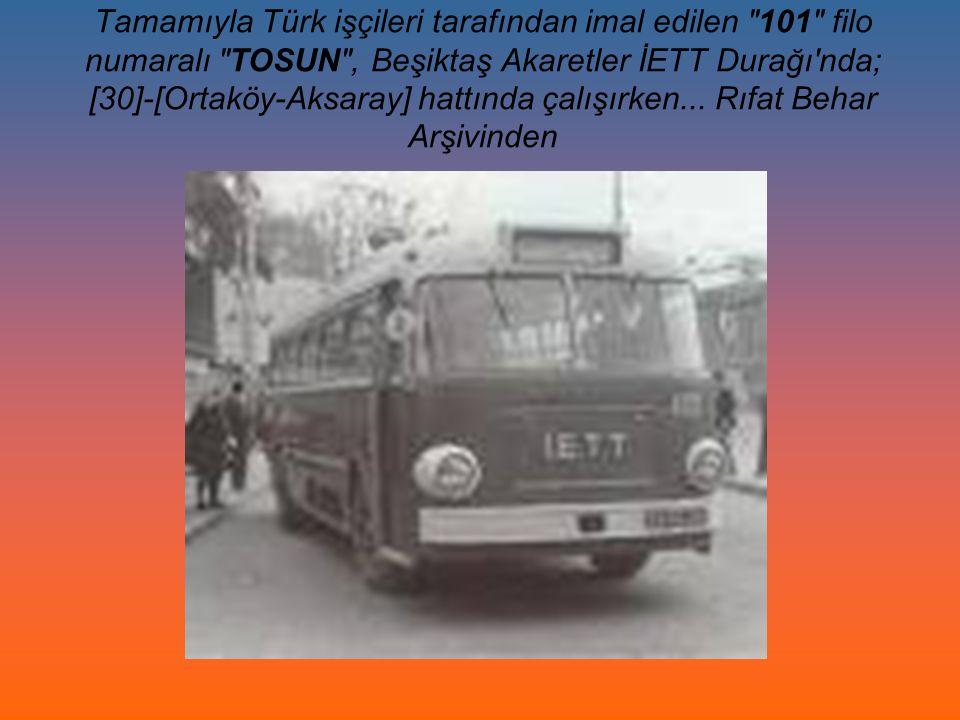 Tamamıyla Türk işçileri tarafından imal edilen