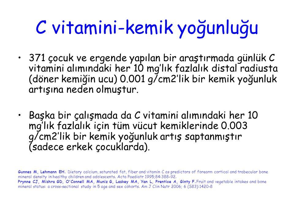 C vitamini-kemik yoğunluğu 371 çocuk ve ergende yapılan bir araştırmada günlük C vitamini alımındaki her 10 mg'lık fazlalık distal radiusta (döner kem