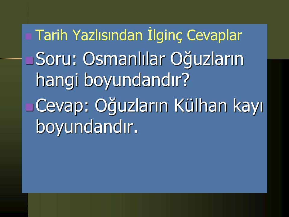 B- KAYILAR SÖĞÜTTE 1- Kayı Boyu ve Osmanlı Ailesi Oguzlar Üçok ve Bozok diye ikiye ayrılır. Bozoklar Gün,Ay, Yıldız Han olmak üzere,Üçoklar da Dağ, Gö