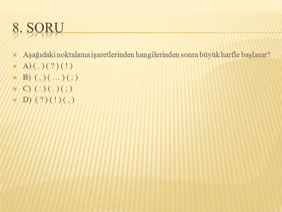  Aşağıdaki noktalama işaretlerinden hangilerinden sonra büyük harfle başlanır.