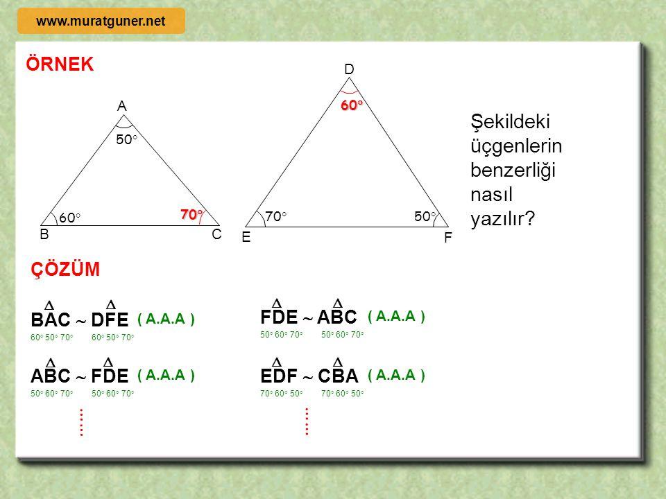 2- AÇI – AÇI BENZERLİK TEOREMİ A B C b c a D E F ef d Karşılıklı ikişer açıları eş üçgenler b enzerdir. m ( A ) =  m ( D )  m ( C ) =  m ( F )  AB