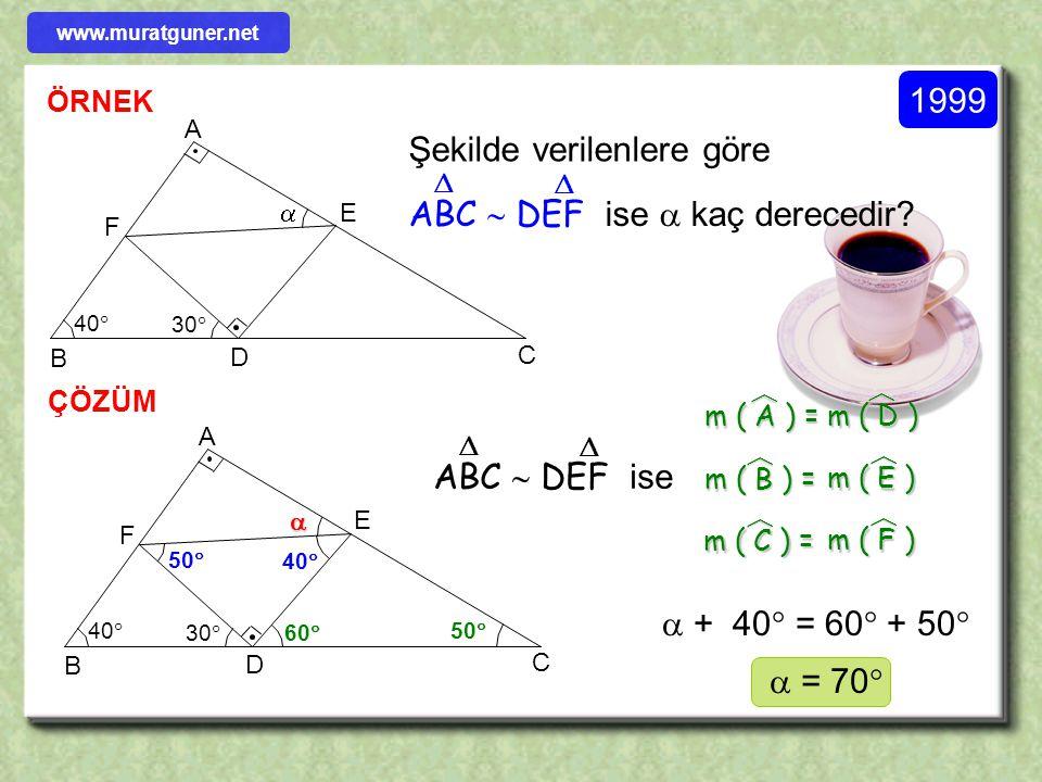 ÇÖZÜM ÖRNEK 70  50  60  50  A BC F E D Şekildeki üçgenlerin benzerliği nasıl yazılır? 70  60  BAC  DFE   ( A.A.A ) 60  50  70  ABC  FDE 