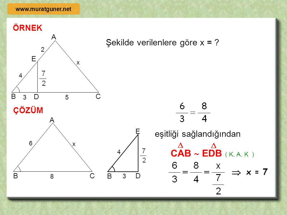 3- KENAR – AÇI – KENAR BENZERLİK TEOREMİ A B C b c a D E F ef d İki üçgenin karşılıklı ikişer kenarı orantılı ve bu kenarların oluşturduğu karşılıklı