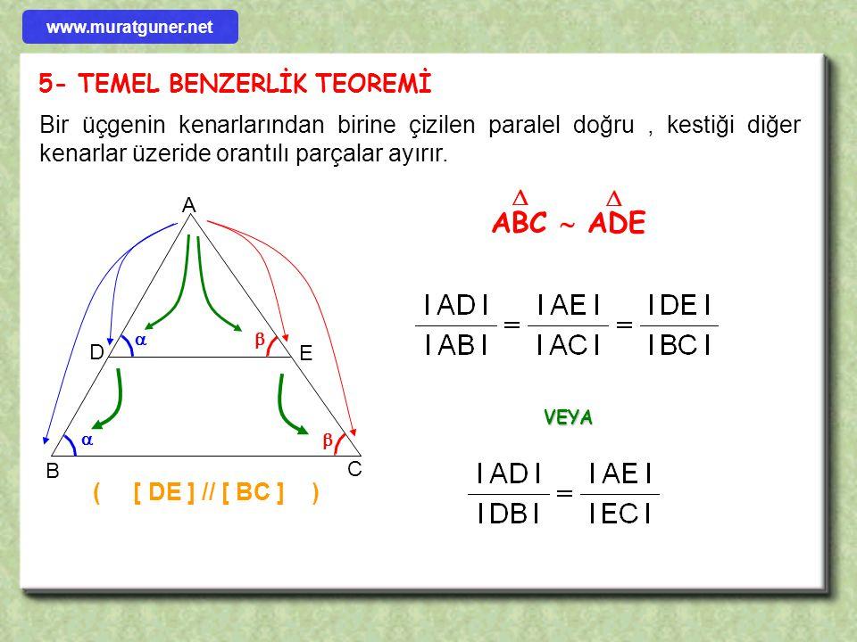 4- KENAR – KENAR – KENAR BENZER TEOREMİ A B C b c a D E F ef d benzerdir. İki üçgenin karşılıklı bütün kenarları orantılı ise bu iki üçgen benzerdir.