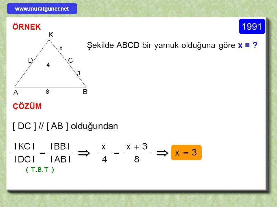 ÖRNEK ÇÖZÜM [ DE ] // [ BC ] ise l BC l = x = ? B D A E C 5 6 x 2   [ DE ] // [ BC ] olduğundan ( T.B.T ) www.muratguner.net