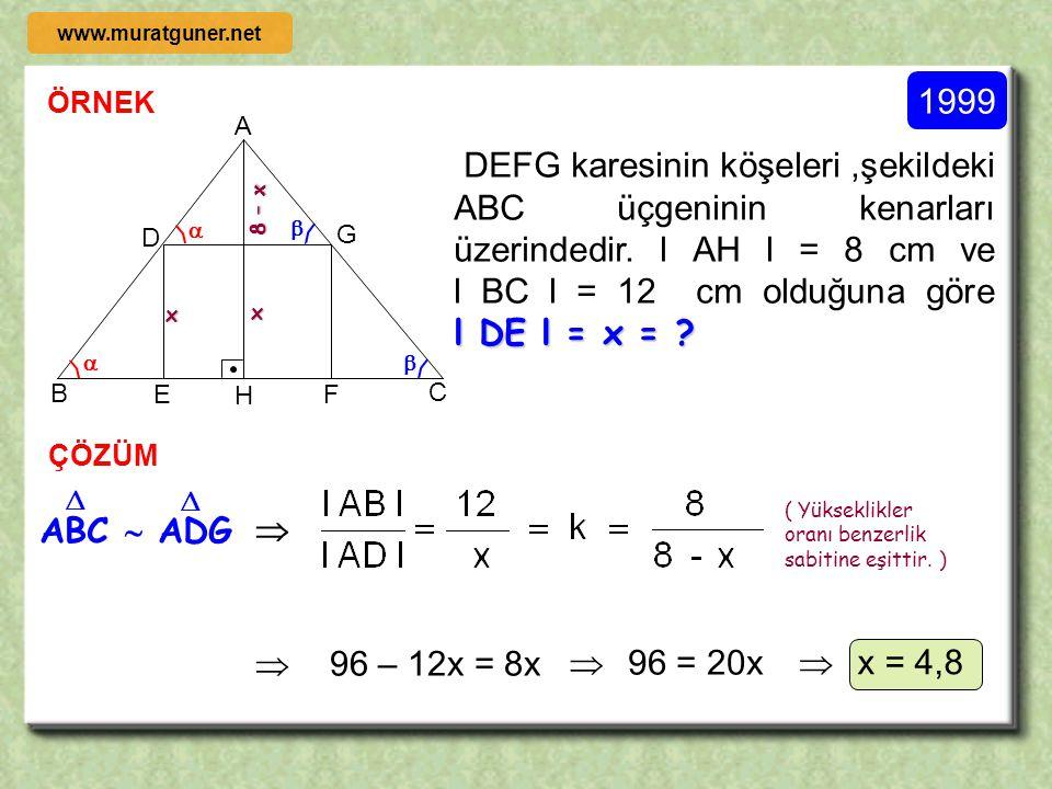 7- BENZERLİK ÖZELLİKLERİ A B C b c a D E F ef d ABC  DEF     Benzer üçgenlerde orantılı kenarlara ait yüksekliklerin oranı benzerlikler oranına e