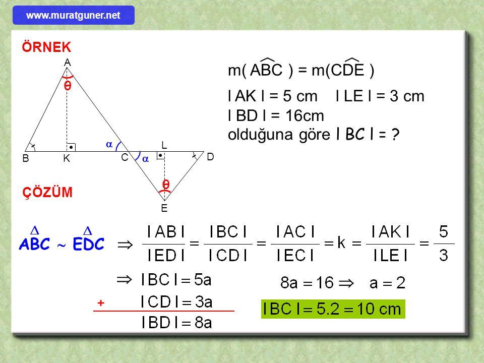 1999 ÖRNEK ÇÖZÜM B D C A EF G H l DE l = x = ? DEFG karesinin köşeleri,şekildeki ABC üçgeninin kenarları üzerindedir. l AH l = 8 cm ve l BC l = 12 cm