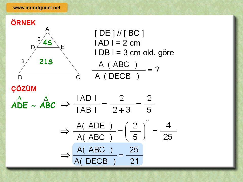 ÖRNEK ÇÖZÜM ABC  EBD     θ   θ  C B A D E 6 3 m ( ACB ) = m ( BDE ) l AC l = 6 cm l DE l = 3 cm   www.muratguner.net
