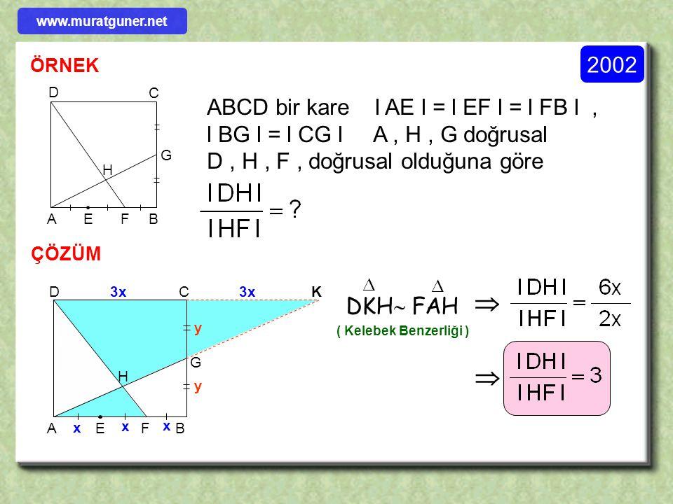 2003 ÖRNEK ÇÖZÜM B DC F A E 10 9 ABCD bir dikdörtgen l DE l = l EC l, l BC l = 9 cm l BF l = 10 cm olduğuna göre l AB l kaç cm dir? a a x = 2a DEF  B