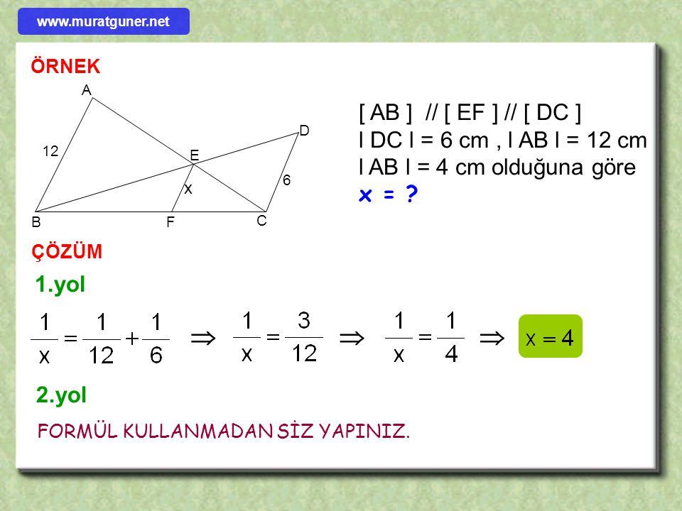  C B A D E F y z x m n [ AB ] // [ EF ] // [ DC ] ise benzerlik özelliklerinden www.muratguner.net