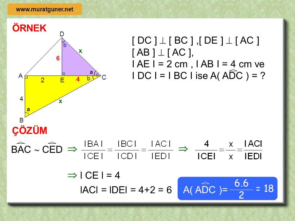 ÖRNEK ÇÖZÜM A B C DE Şekilde [ DE ] // [ AB ] I AC I = I CE I I DE I = 2m + 3 I AB I = m + 5 ise m kaçtır? 2m + 3 m + 5 c c a a b b ABC  EDC   m +