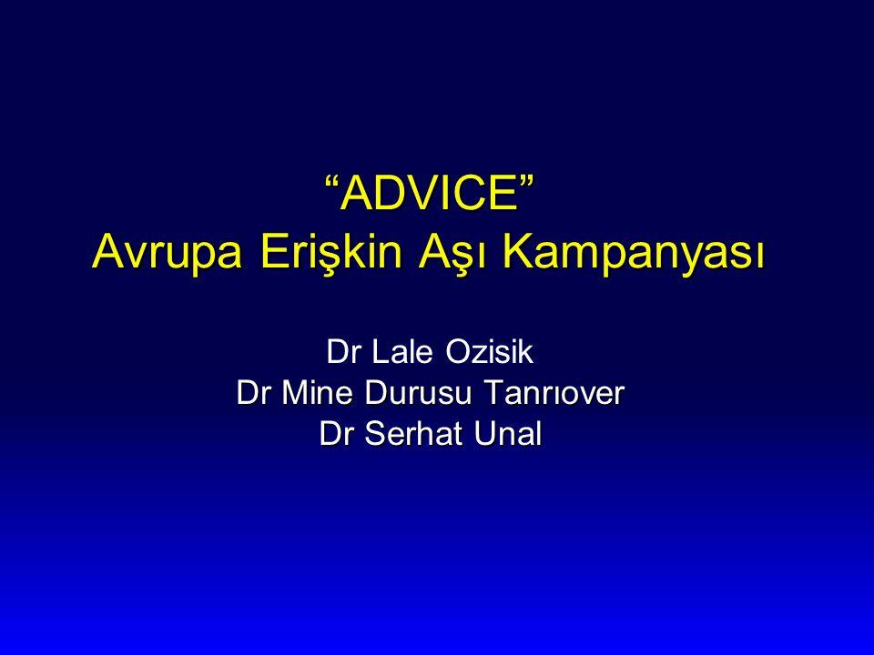 """""""ADVICE"""" Avrupa Erişkin Aşı Kampanyası Dr Lale Ozisik Dr Mine Durusu Tanrıover Dr Serhat Unal"""