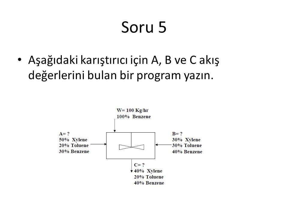 Soru 5 Aşağıdaki karıştırıcı için A, B ve C akış değerlerini bulan bir program yazın.