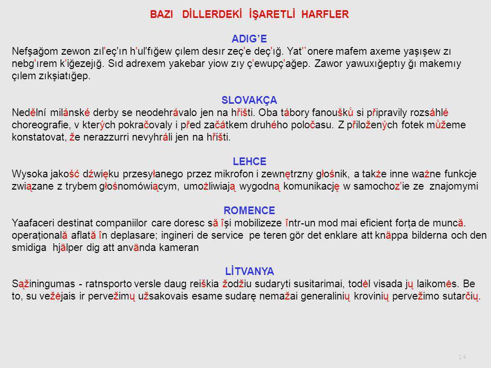 13 Danef database çalışmalarında ts ts dz çift harfler kullanılmıştır.