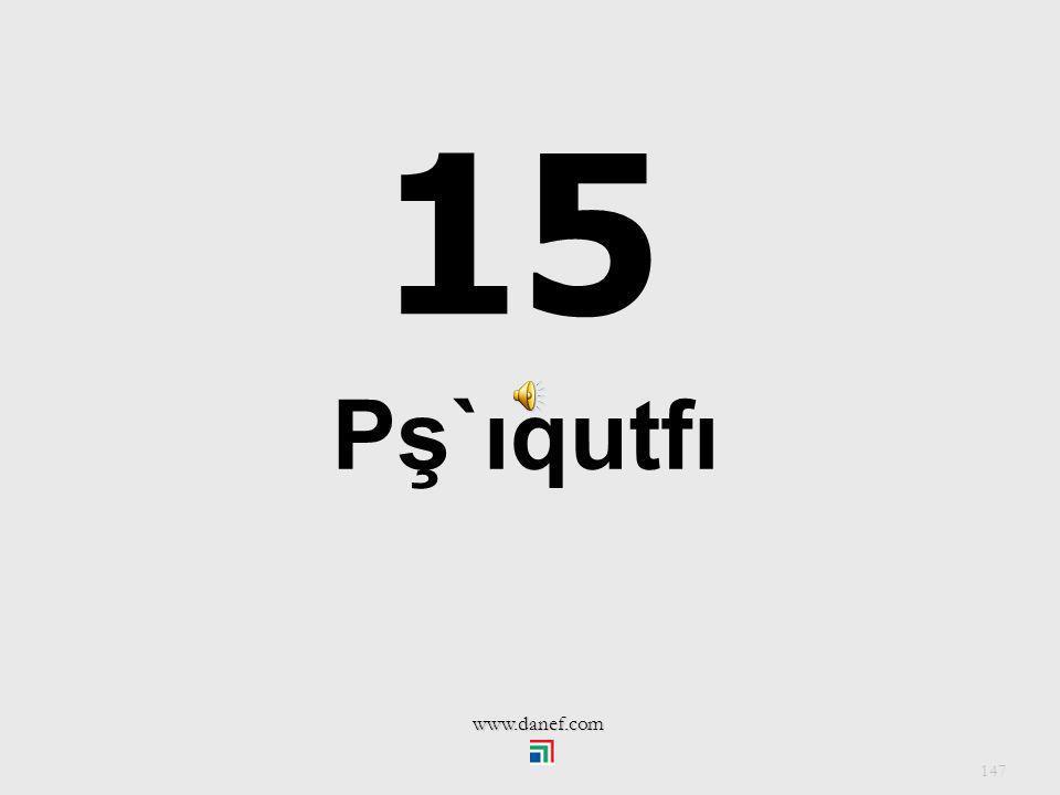 14 Pş`ıqupl `ı 146 www.danef.com