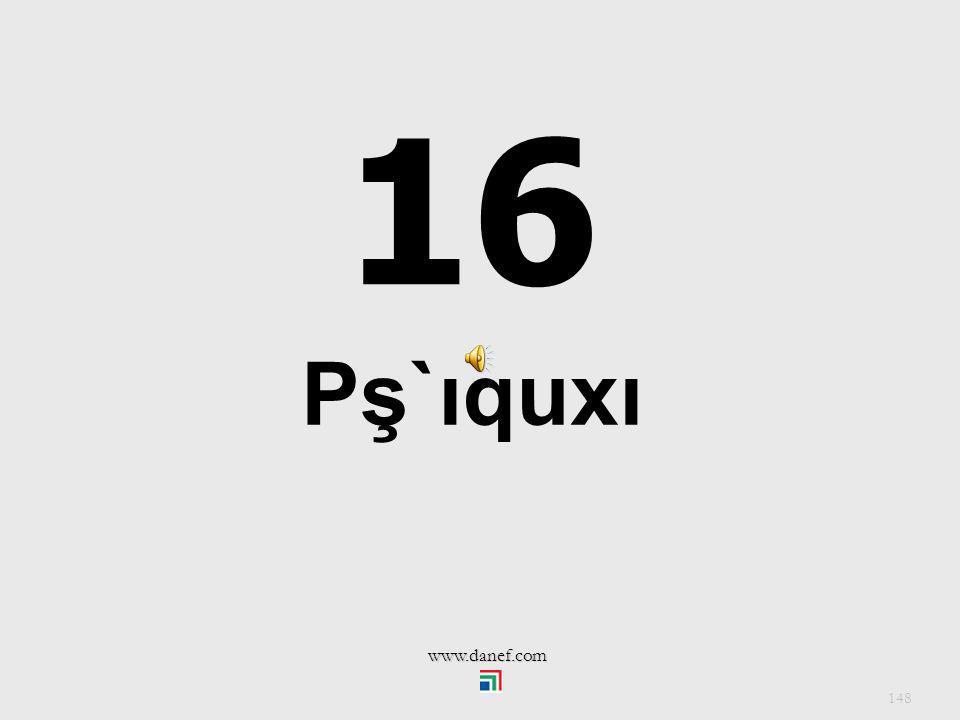 15 Pş`ıqutfı 147 www.danef.com