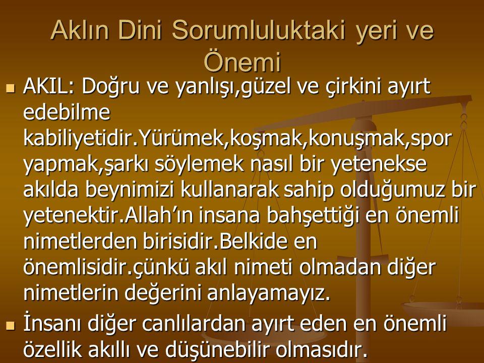 Değerlendirme İslam dinine göre aşağıdakilerden hangisi bilginin kaynağı değildir.