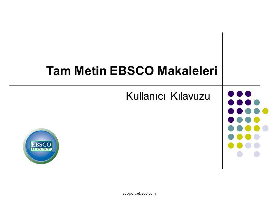 support.ebsco.com Kullanıcı Kılavuzu Tam Metin EBSCO Makaleleri