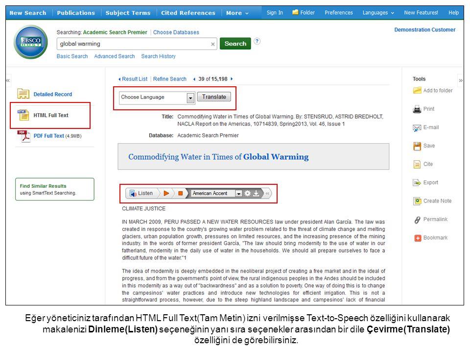 Eğer yöneticiniz tarafından HTML Full Text(Tam Metin) izni verilmişse Text-to-Speech özelliğini kullanarak makalenizi Dinleme(Listen) seçeneğinin yanı sıra seçenekler arasından bir dile Çevirme(Translate) özelliğini de görebilirsiniz.