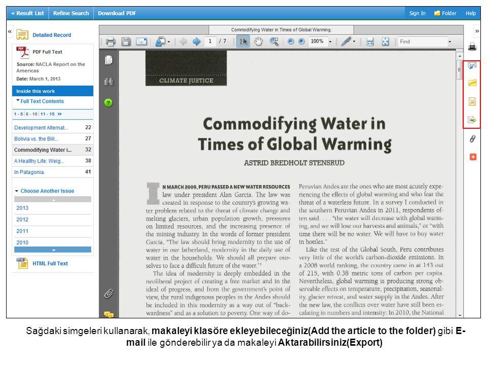 Sağdaki simgeleri kullanarak, makaleyi klasöre ekleyebileceğiniz(Add the article to the folder) gibi E- mail ile gönderebilir ya da makaleyi Aktarabil