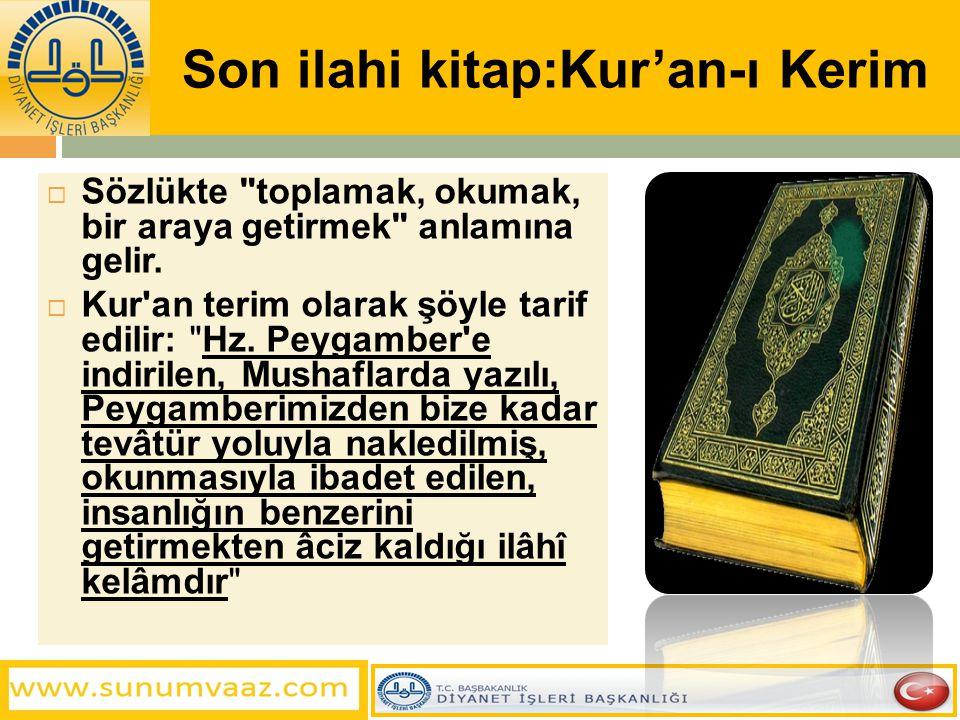 Son ilahi kitap:Kur'an-ı Kerim  Sözlükte