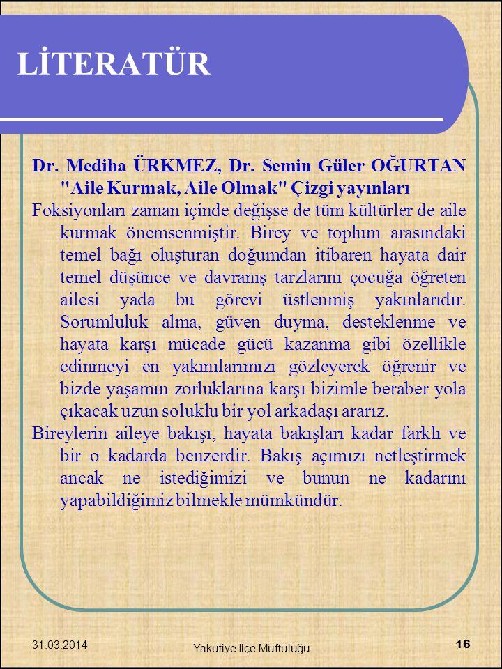 LİTERATÜR Dr. Mediha ÜRKMEZ, Dr. Semin Güler OĞURTAN