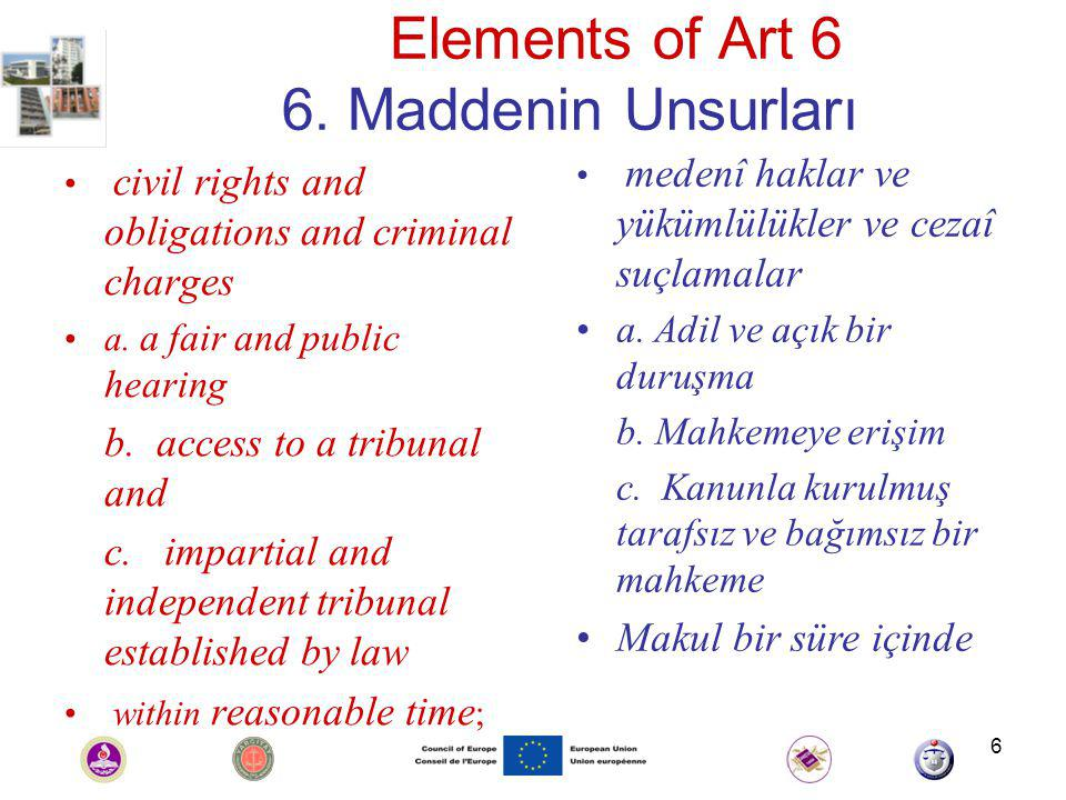 6 Elements of Art 6 6. Maddenin Unsurları civil rights and obligations and criminal charges a.