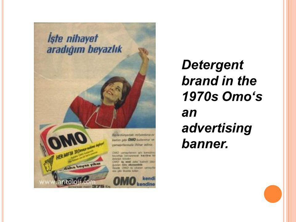 Detergent brand in the 1970s Omo's an advertising banner.