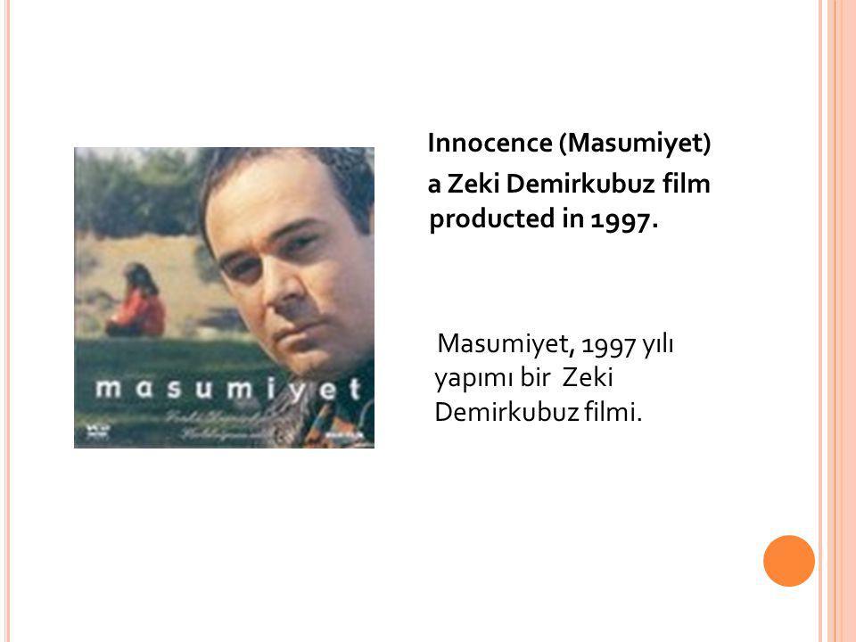 Innocence (Masumiyet) a Zeki Demirkubuz film producted in 1997. Masumiyet, 1997 yılı yapımı bir Zeki Demirkubuz filmi.
