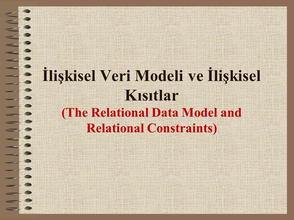 İlişkisel Veri Modeli ve İlişkisel Kısıtlar (The Relational Data Model and Relational Constraints)