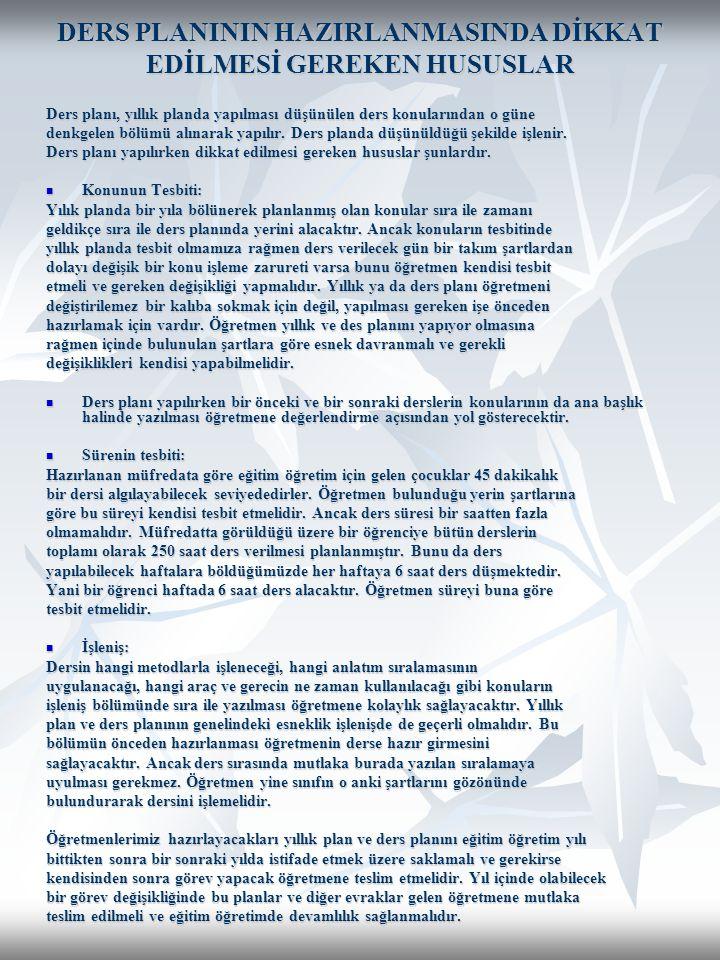 DERS PLANININ HAZIRLANMASINDA DİKKAT EDİLMESİ GEREKEN HUSUSLAR Ders planı, yıllık planda yapılması düşünülen ders konularından o güne denkgelen bölümü