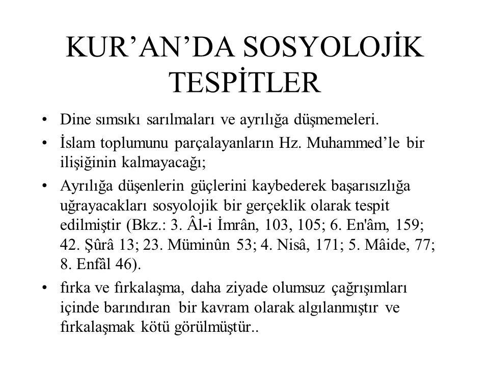 KUR'NDA FIRKALAŞMAYI YEREN AYETLER 3.Âl-i İmrân, 103, 105 6.