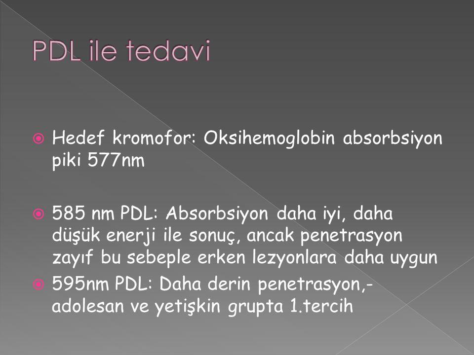  Hedef kromofor: Oksihemoglobin absorbsiyon piki 577nm  585 nm PDL: Absorbsiyon daha iyi, daha düşük enerji ile sonuç, ancak penetrasyon zayıf bu se