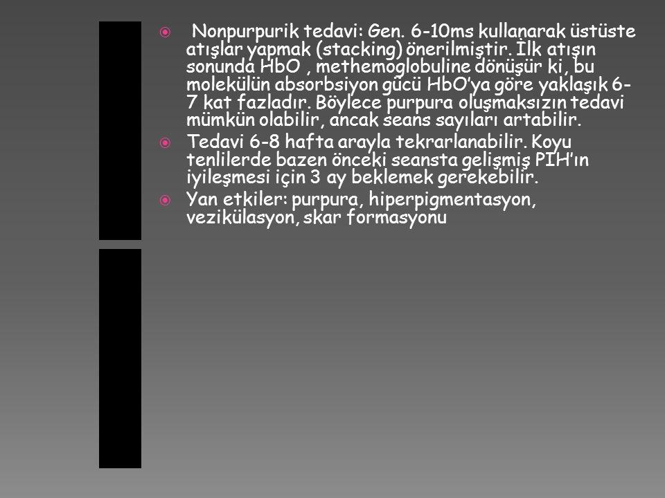  Nonpurpurik tedavi: Gen. 6-10ms kullanarak üstüste atışlar yapmak (stacking) önerilmiştir. İlk atışın sonunda HbO, methemoglobuline dönüşür ki, bu m