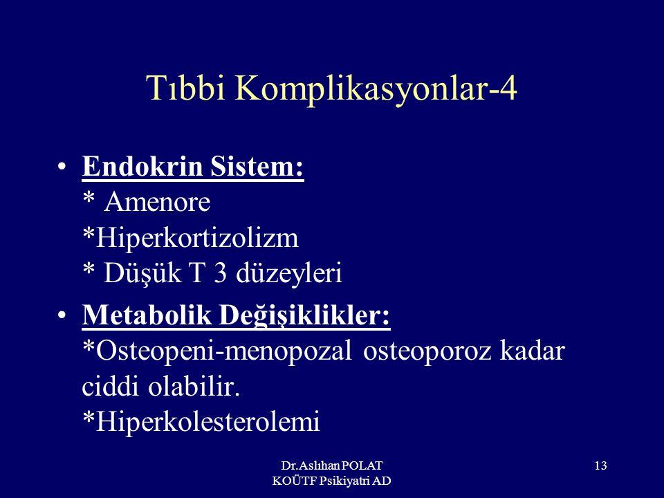 Dr.Aslıhan POLAT KOÜTF Psikiyatri AD 14 Tıbbi Komplikasyonlar-5 Ağız-Diş Sorunları: *Diş yüzeyi hasarı (perilimiyozis), çürükler Sinir Sistemi: *Ventrikül genişlemesi (psödoatrofi) Bağışıklık ve hematolojik sistem: *Lökopeni, anemi, trombositopeni