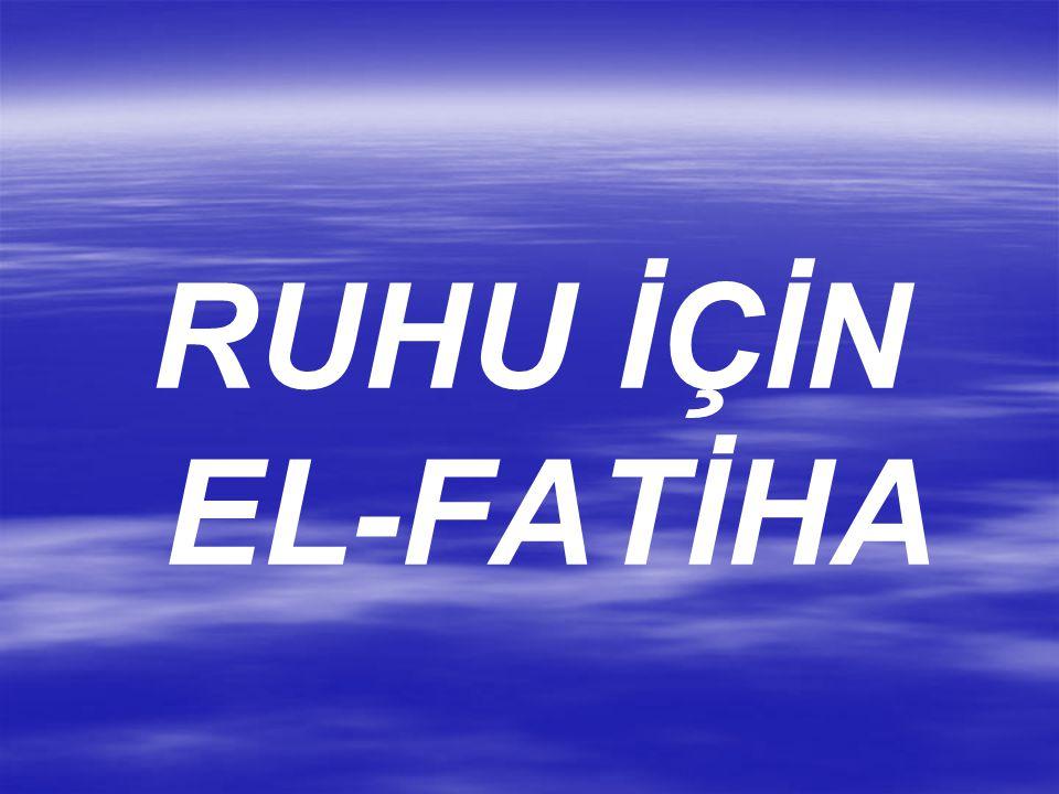 RUHU İÇİN EL-FATİHA