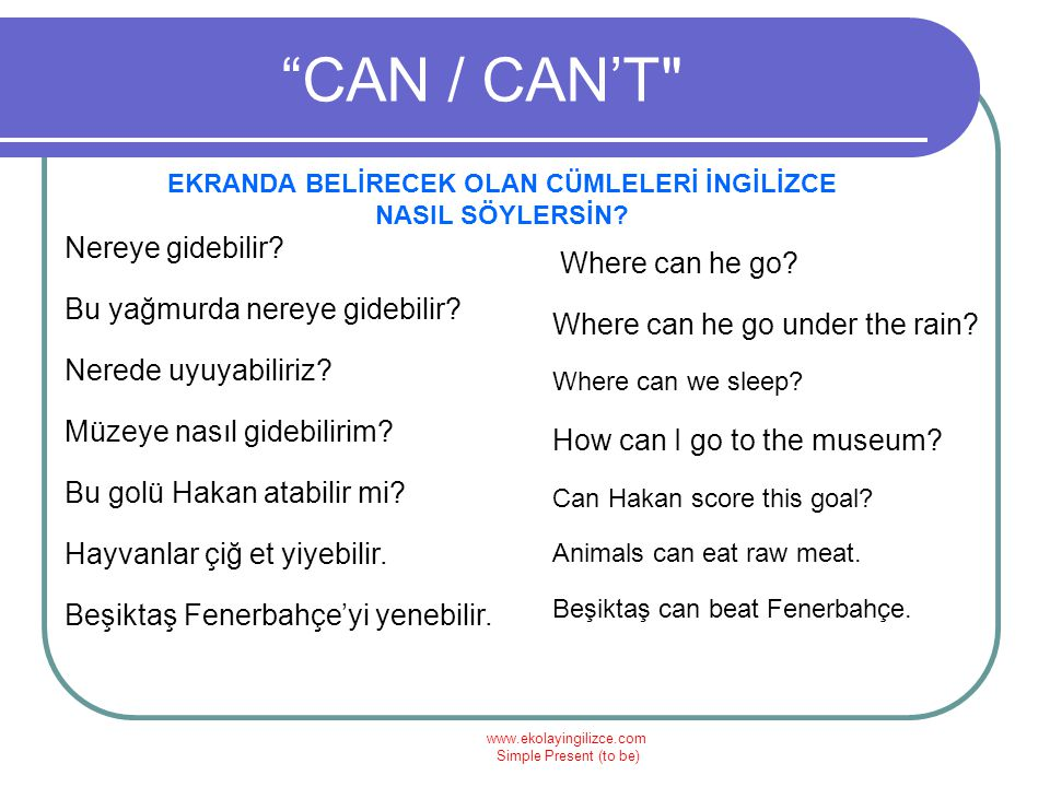 "www.ekolayingilizce.com Simple Present (to be) ""CAN / CAN'T"