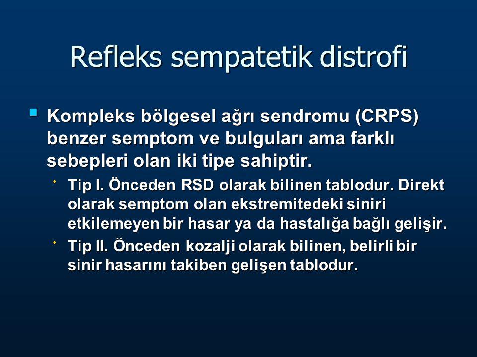Refleks sempatetik distrofi Kompleks bölgesel ağrı sendromu (CRPS) benzer semptom ve bulguları ama farklı sebepleri olan iki tipe sahiptir.