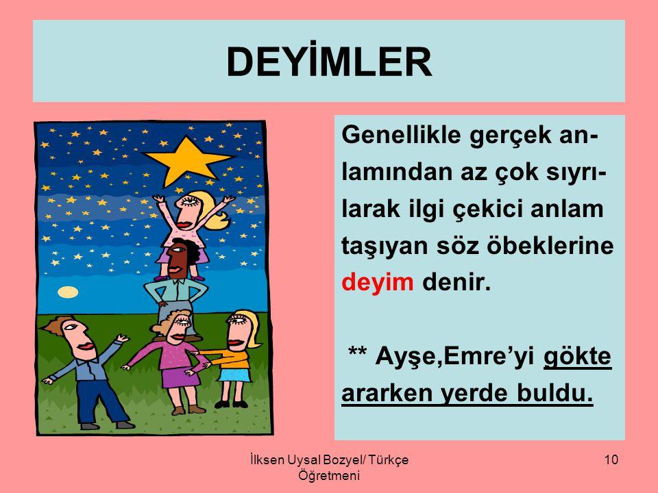 İlksen Uysal BOZYEL/Türkçe Öğretmeni 9 KARŞIT ANLAMLI SÖZCÜKLER Nesne,durum,görev iş,hareket bakımından birbirine karşıt (zıt) kavramları karşılayan s