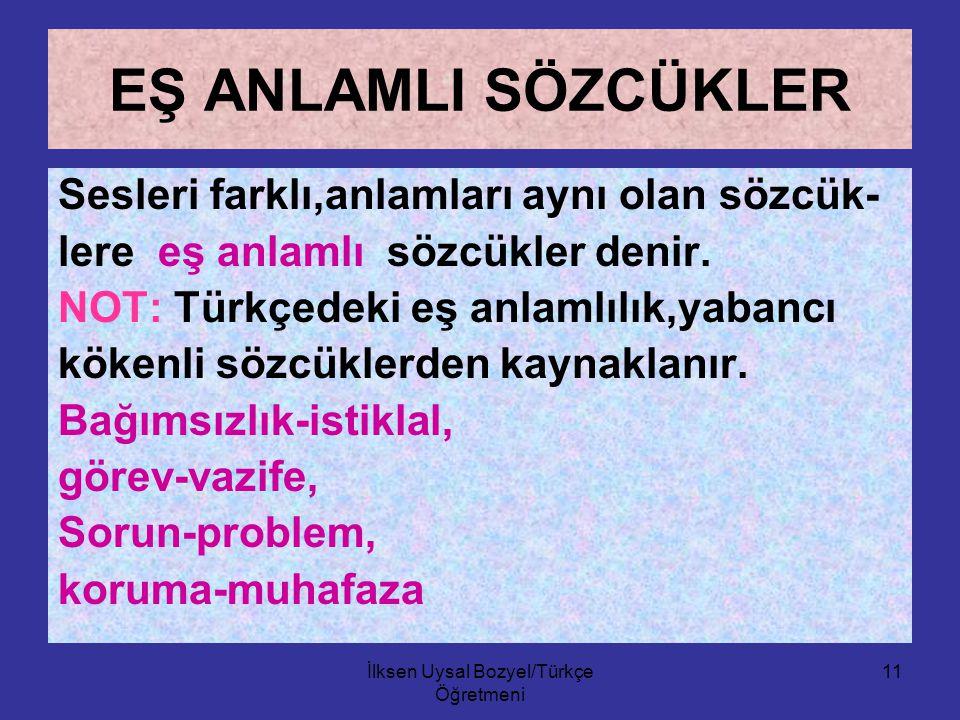İlksen Uysal Bozyel/ Türkçe Öğretmeni 10 DEYİMLER Genellikle gerçek an- lamından az çok sıyrı- larak ilgi çekici anlam taşıyan söz öbeklerine deyim de