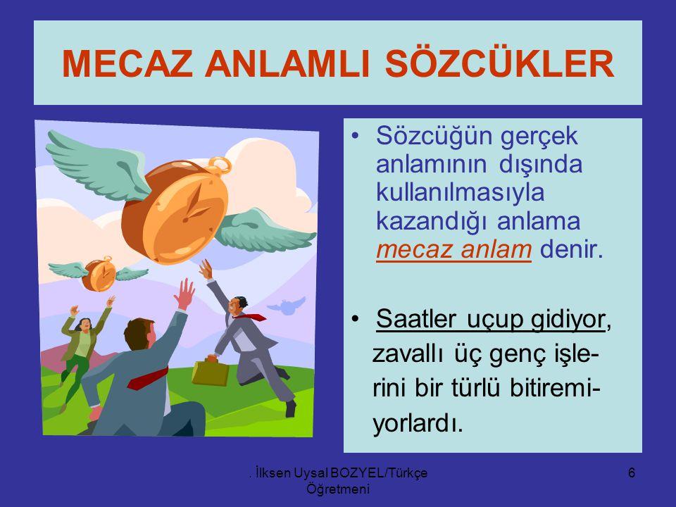 İlksen Uysal BOZYEL/Türkçe Öğretmeni 5 YAN ANLAM Sözcüklerin,zamanla kazandığı,temel anlam ile bağlantılı diğer anlamlarına yan anlam denir. Kedi,kolt