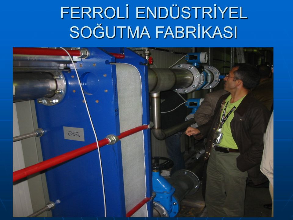 FERROLİ ENDÜSTRİYEL SOĞUTMA FABRİKASI