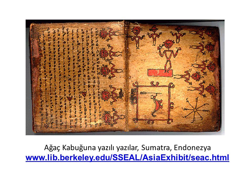 Ağaç Kabuğuna yazılı yazılar, Sumatra, Endonezya www.lib.berkeley.edu/SSEAL/AsiaExhibit/seac.html www.lib.berkeley.edu/SSEAL/AsiaExhibit/seac.html