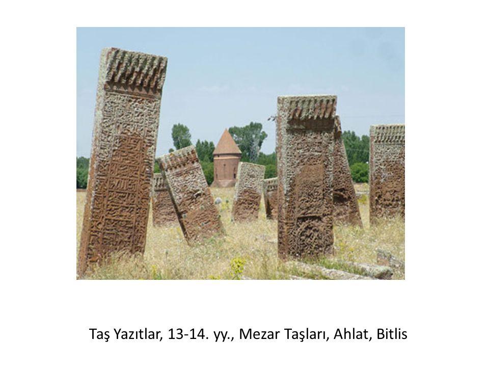 Taş Yazıtlar, 13-14. yy., Mezar Taşları, Ahlat, Bitlis