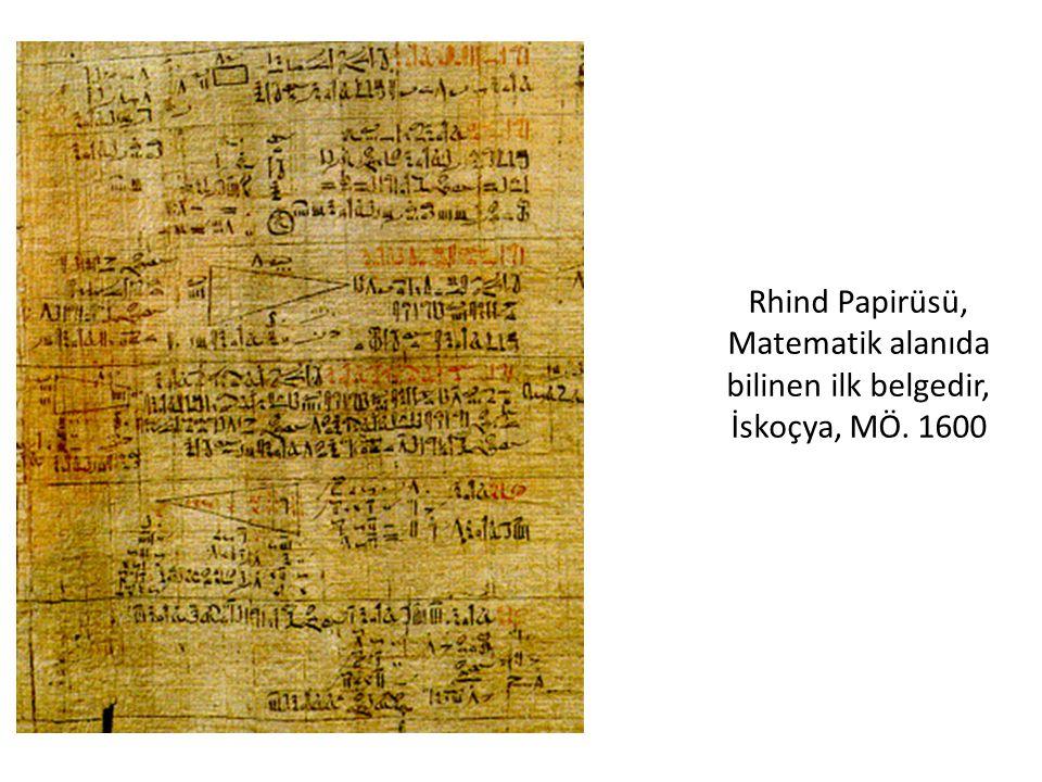 Rhind Papirüsü, Matematik alanıda bilinen ilk belgedir, İskoçya, MÖ. 1600