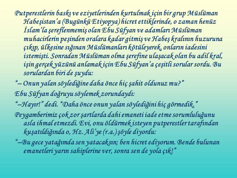 Putperestlerin baskı ve eziyetlerinden kurtulmak için bir grup Müslüman Habeşistan'a (Bugünkü Etiyopya) hicret ettiklerinde, o zaman henüz İslam'la şe